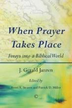J.Gerald Janzen When Prayer Takes Place