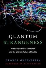 George S. (Sidney Dillon Professor of Astronomy, Emeritus, Amherst College) Greenstein Quantum Strangeness