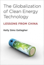 Gallagher, Kelly Sims The Globalization of Clean Energy Technology