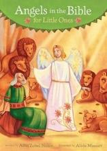 Zobel-Nolan, Allia Angels in the Bible for Little Ones