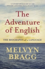 Melvyn Bragg The Adventure Of English