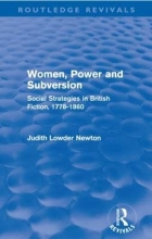 Newton, Judith Lowder Women, Power and Subversion