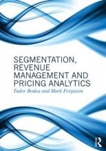 Tudor Bodea,   Mark Ferguson Segmentation, Revenue Management and Pricing Analytics