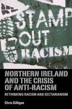 Chris Gilligan Northern Ireland and the Crisis of Anti-Racism
