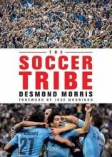 Morris, Desmond The Soccer Tribe
