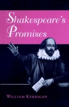 Kerrigan, Shakespeare`s Promises