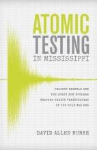 Burke, David Allen Atomic Testing in Mississippi