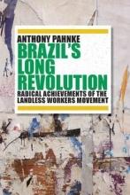 Anthony Pahnke Brazil`s Long Revolution