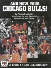 Roland Lazenby And Now, Your Chicago Bulls