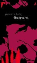 Bailey, Jasmine V. Disappeared