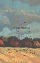 Mitchell, Thomas The Way Summer Ends