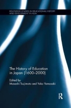 Japan) Yamasaki Masashi (Kyoto University  Japan) Tsujimoto    Yoko (Mukogawa Women`s University, The History of Education in Japan (1600 - 2000)