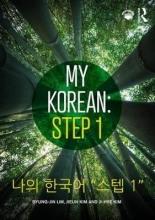 Byung-Jin Lim,   Jieun Kim,   Ji-Hye Kim My Korean: Step 1