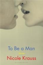Nicole Krauss , To Be a Man