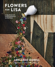 Abelardo Morell Flowers for Lisa: A Series of Photographic Inventions