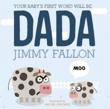 Fallon, Jimmy Your Baby`s First Word Will Be Dada
