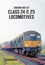 Kevin Derrick Looking Back At Class 24 & 25 Locomotives