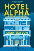 Watson, Mark Hotel Alpha