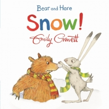 Gravett, Emily Bear and Hare: Snow!