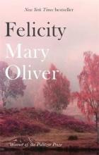 Mary Oliver Felicity
