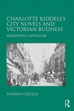 Colella, Silvana Charlotte Riddell`s City Novels and Victorian Business