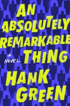Green, Hank An Absolutely Remarkable Thing