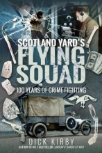 Dick Kirby Scotland Yard`s Flying Squad