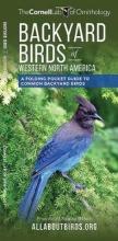 Cornell Lab of Ornithology, The Backyard Birds of Western North America