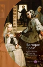 Zuese, Alicia R. Baroque Spain and the Writing of Visual and Material Culture