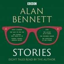 Bennett, Alan Alan Bennett: Stories