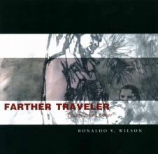 Wilson, Ronaldo V. Farther Traveler