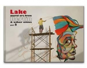 Wahle, Christian Lake - mural art from Berlin & other cities part 2