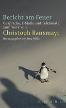 Ransmayr, Christoph Bericht am Feuer
