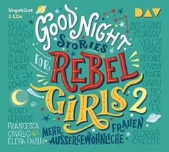 Favilli, Elena,   Cavallo, Francesca,   Berben, Iris,   Kroymann, Maren Good Night Stories for Rebel Girls - Teil 2: Mehr außergewöhnliche Frauen