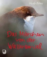 Peters, Ulrich Das Märchen von der Wasseramsel