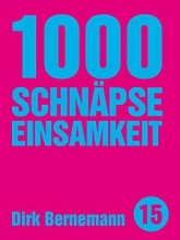 Bernemann, Dirk 1000 Schnäpse Einsamkeit