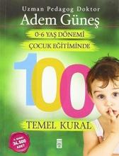 Günes, Adem 0-6 Yas Cocuk Egitiminde 100 Temel Kural