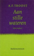 A.F. Troost , Aan stille wateren