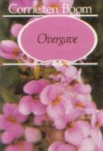 Corrie ten Boom , Overgave