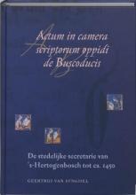 G. Van Synghel , Actum in camera scriptorum oppidi de Buscoducis