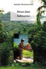 M. Woutersen , Dwars door Kalimantan