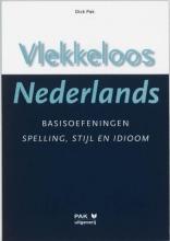 Dick Pak Vlekkeloos Nederlands Basisoefeningen spelling, stijl en idioom taalniveau 2F en 3F