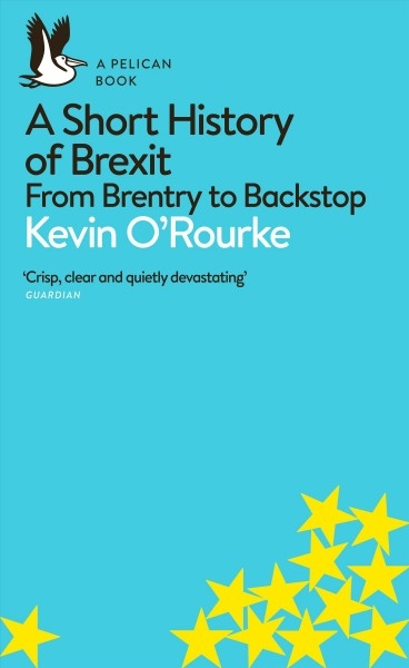 Kevin O`Rourke,A Short History of Brexit