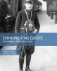 Andreas Fickers,   Pascal Griset, Communicating Europe