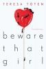 Toten Teresa, Beware That Girl
