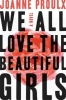 Joanne Proulx, ,We All Love the Beautiful Girls