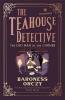 Orczy Baroness, Teahouse Detective