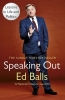 Balls, Ed, Speaking Out