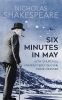 Shakespeare Nicholas, Six Minutes in May
