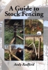 Radford, Andy, Guide to Stock Fencing